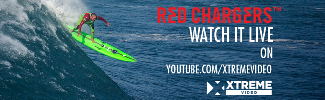 RED CHARGERS BIG WAVE LIVE EVENT on XTREME VIDEO